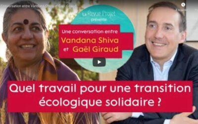 Vidéo   Conversation entre Vandana Shiva et Gaël Giraud