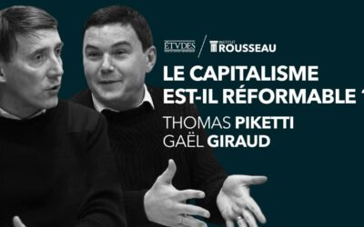 Thomas Piketty, Gaël Giraud : Le capitalisme est-il réformable ?