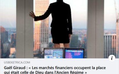 Gaël Giraud : « Les marchés financiers occupent la place qui était celle de Dieu dans l'Ancien Régime » | Entretien pour Usbek & Rica